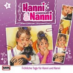 Folge 8: Fröhliche Tage für Hanni und Nanni