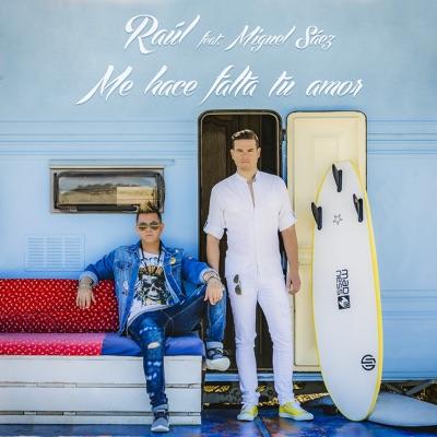Me Hace Falta Tu Amor (feat. Miguel Sáez) - Single - Raul