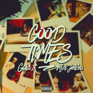 Good Times (feat. Mick Jenkins) - Single Mp3 Download