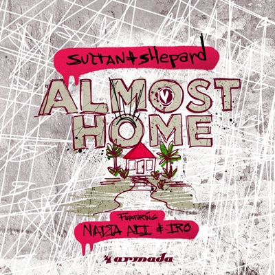 Almost Home (feat. Nadia Ali & IRO) - Sultan + Shepard song
