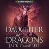 Daughter of Dragons: The Legacy of Dragons, Book 1 (Unabridged)