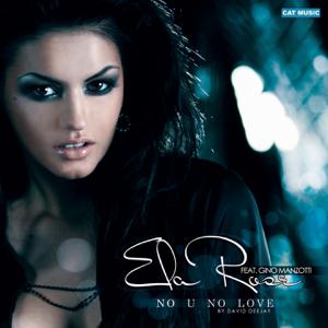 Ela Rose - No U No Love feat. Gino Manzotti [Extended Version]
