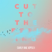 Cut To the Feeling - Carly Rae Jepsen