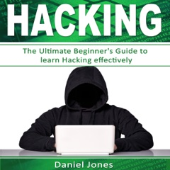 Hacking: The Ultimate Beginner's Guide to Learn Hacking Effectively: Programming, Book 1 (Unabridged)
