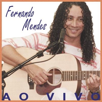 Fernando Mendes (Ao Vivo) - Fernando Mendes
