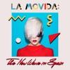 La Movida: The New Wave In Spain