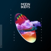 Moon Boots - I Want Your Attention
