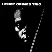 Henry Grimes Trio - Saturday Night What Th'