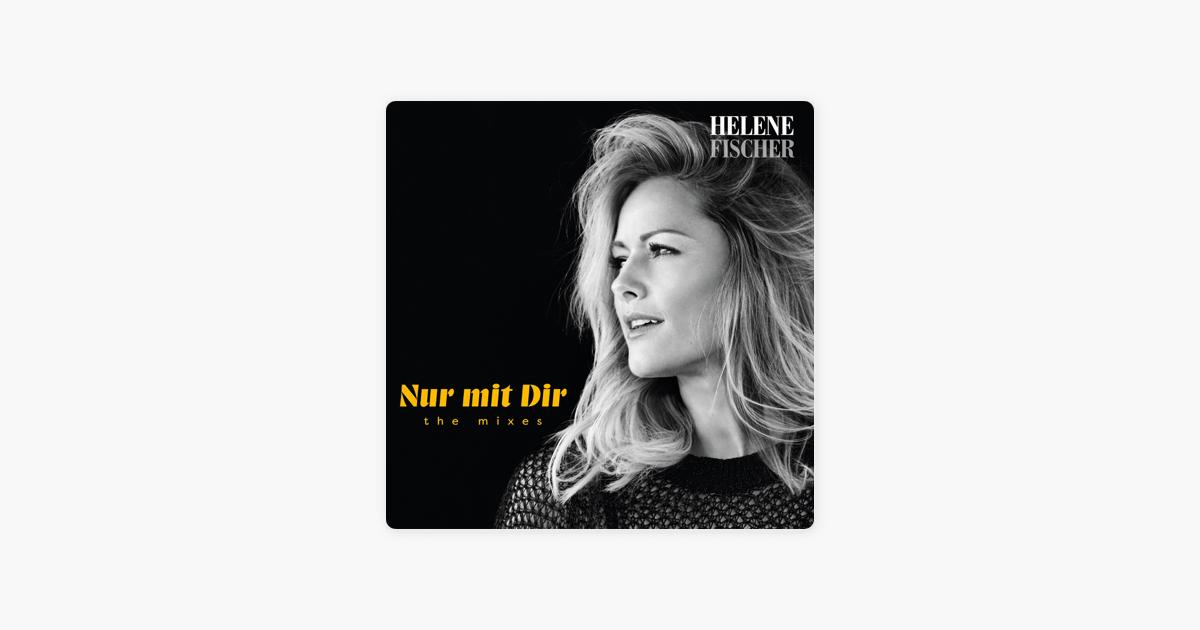 Nur Mit Dir The Mixes By Helene Fischer On Apple Music
