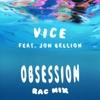Obsession (feat. Jon Bellion) [RAC Mix] - Single, Vice