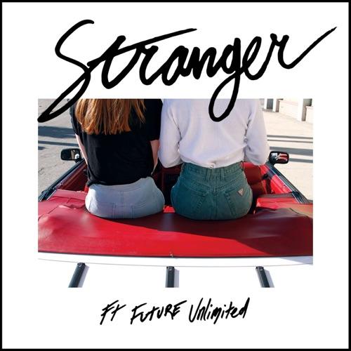 Miami Horror - Stranger (feat. Future Unlimited) [Remixes] - Single