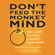 Jennifer Shannon, LMFT - Don't Feed the Monkey Mind: How to Stop the Cycle of Anxiety, Fear, and Worry (Unabridged)