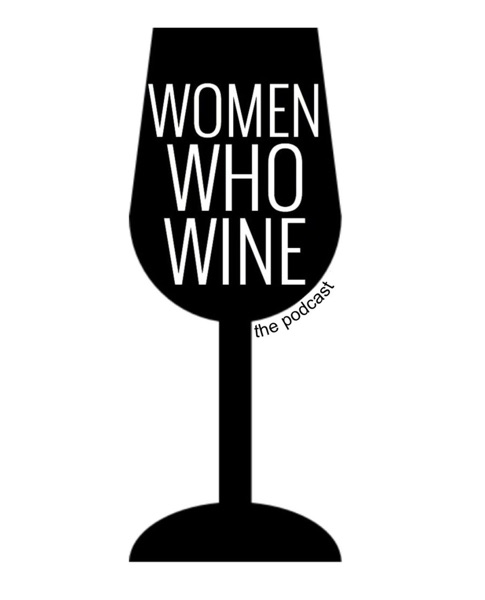 Women Who Wine The Podcast with Megan Parker and Elaina Rankin
