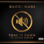 Tone It Down (feat. Chris Brown) - Gucci Mane