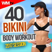 40 Bikini Body Workout 2017 Session (Unmixed Compilation for Fitness & Workout 128 - 135 Bpm / 32 Count)