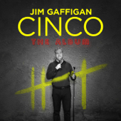 Cinco-Jim Gaffigan
