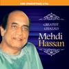 Mehdi Hassan Greatest Ghazals