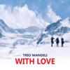With Love - Trio Mandili