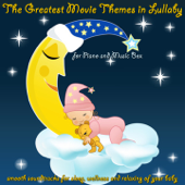 The Greatest Movie Themes in Lullaby for Piano and Music Box