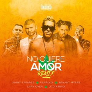 No Quiere Amor (Remix) [feat. Farruko, Bryant Myers, Lary Over & Lito Kirino] - Single Mp3 Download