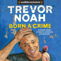 Born a Crime: Stories from a South African Childhood (Unabridged) Audio Book