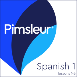 Spanish Level 1 Lessons 1-5: Learn to Speak and Understand Spanish with Pimsleur Language Programs audiobook