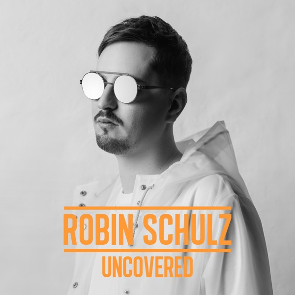 Robin Schulz - Uncovered [iTunes Plus AAC M4A] | iPlusHub