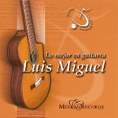 Lo Mejor en Guitarra / Luis Miguel (Musica Instrumental)