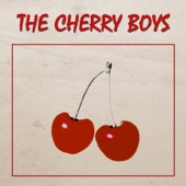 The Cherry Boys - Why Don't You Write