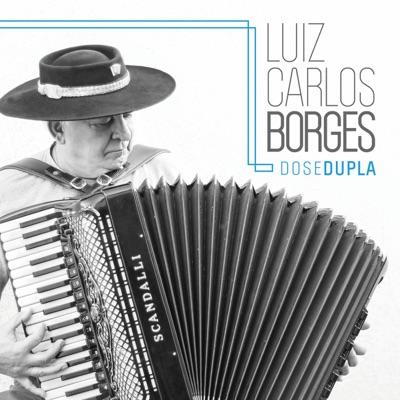 Dose Dupla - Luiz Carlos Borges