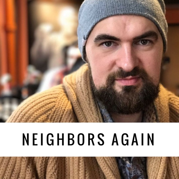 Neighbors Again with Seth Tower Hurd