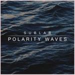 Sublab - Polarity Waves