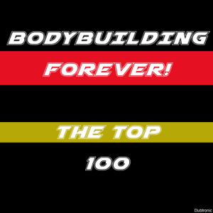 Various Artists - Bodybuilding Forever! The Top 100