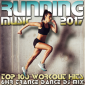 Running Music 2017 Top 100 Workout Hits 6 Hr Trance Dance DJ Mix-Workout Trance & Running Trance