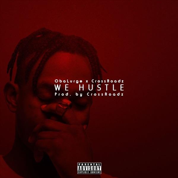 We Hustle (feat. Crossroadz) - Single
