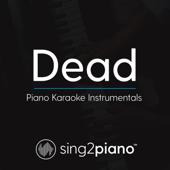 Dead (Originally Performed by Madison Beer) [Piano Karaoke Version]