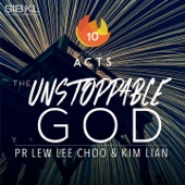 The Book of Acts the Unstoppable God (feat. Lew Lee Choo & Kim Lian)