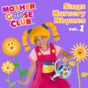 Mother Goose Club Sings Nursery Rhymes, Vol. 1 - Mother Goose Club