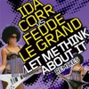 Let Me Think About It - Ida Corr & Fedde le Grand