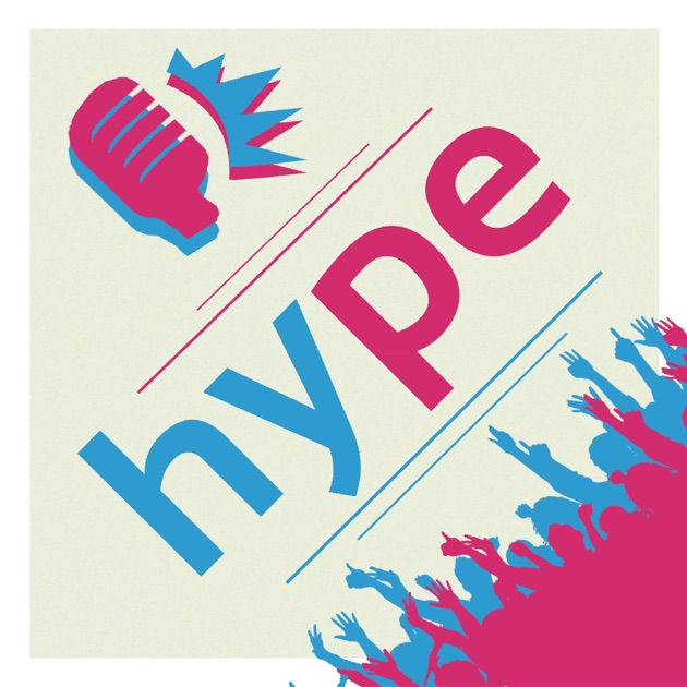 Hype by Hype on Apple Podcasts