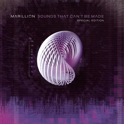 Sounds That Can't Be Made (Special Edition) - Marillion