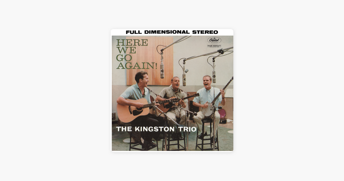 Here We Go Again By The Kingston Trio On Apple Music