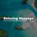 Smart Study, Ryan Land & Toskana - Relaxing Massage: The Perfect Background Wellness Music to Massage, Spa and Meditation