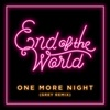 End of the World & Grey - One More Night Grey Remix  Single Album