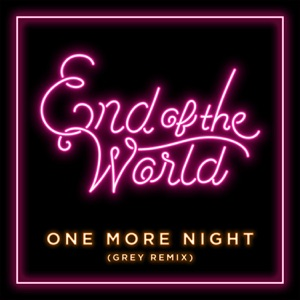 One More Night (Grey Remix) - Single Mp3 Download