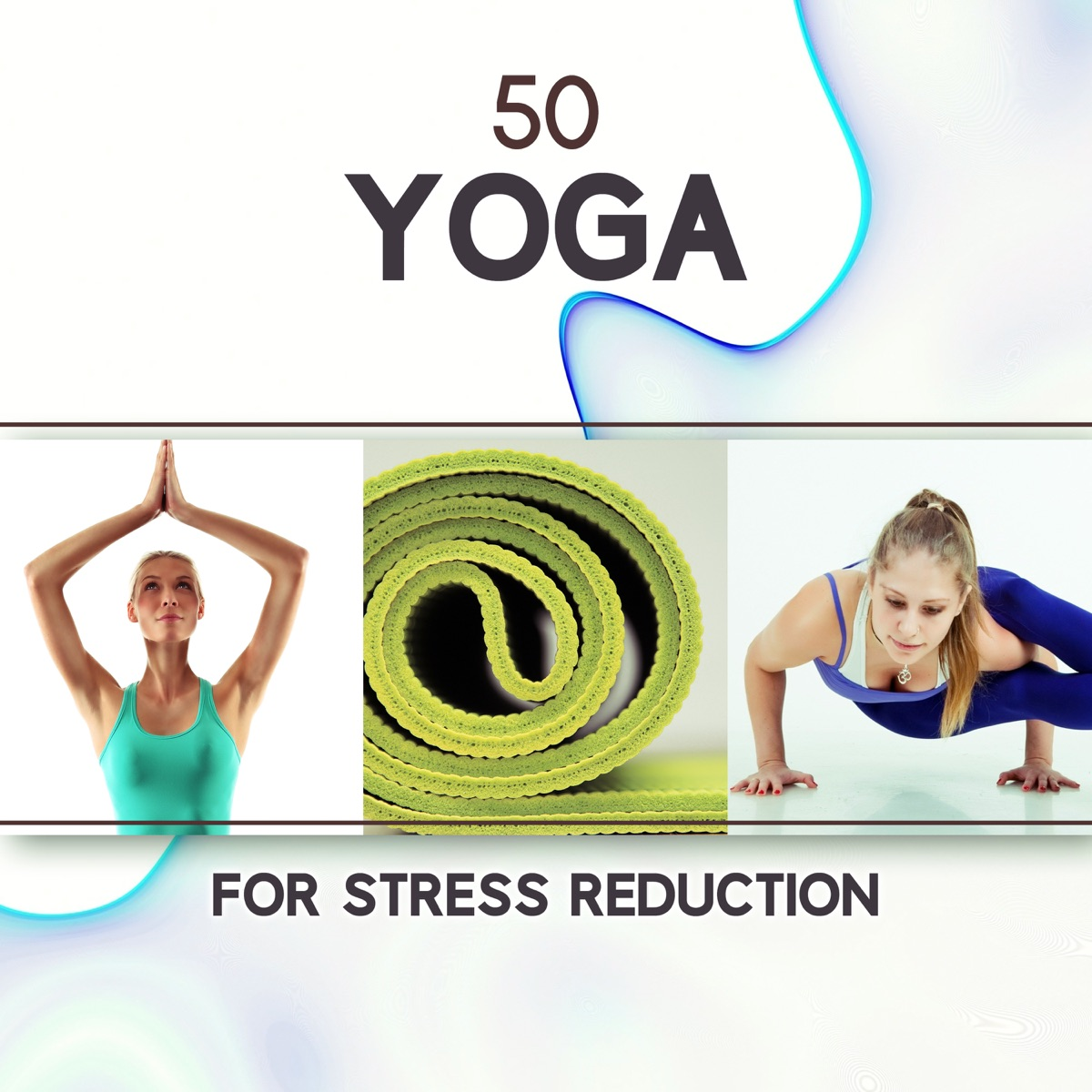 50 Yoga for Stress Reduction: Zen Sounds for Anxiety
