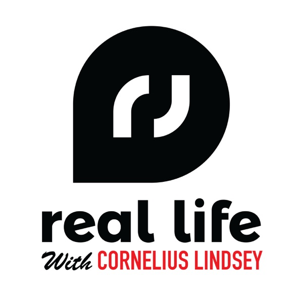 Real Life with Cornelius Lindsey