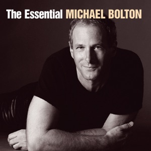 The Essential Michael Bolton Mp3 Download