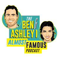 The Ben and Ashley I Almost Famous Podcast podcast