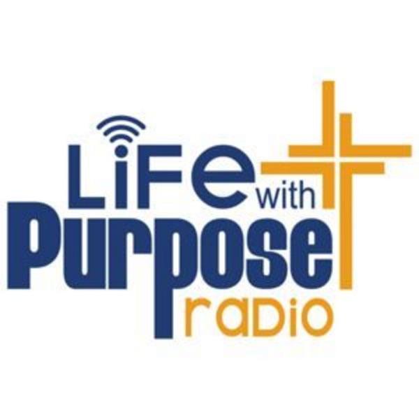 Life With Purpose Radio
